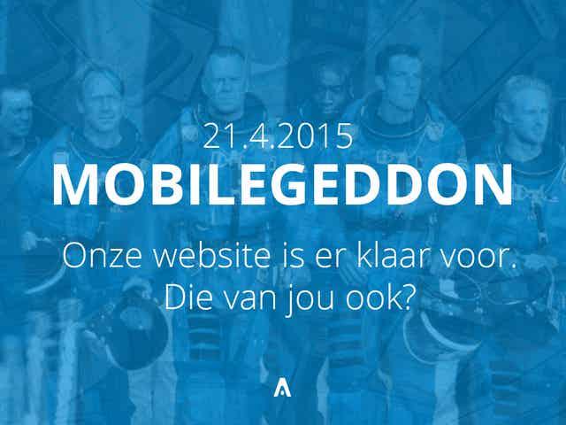 Mobilegeddon: Responsive websites gaan voor in zoekmachines.